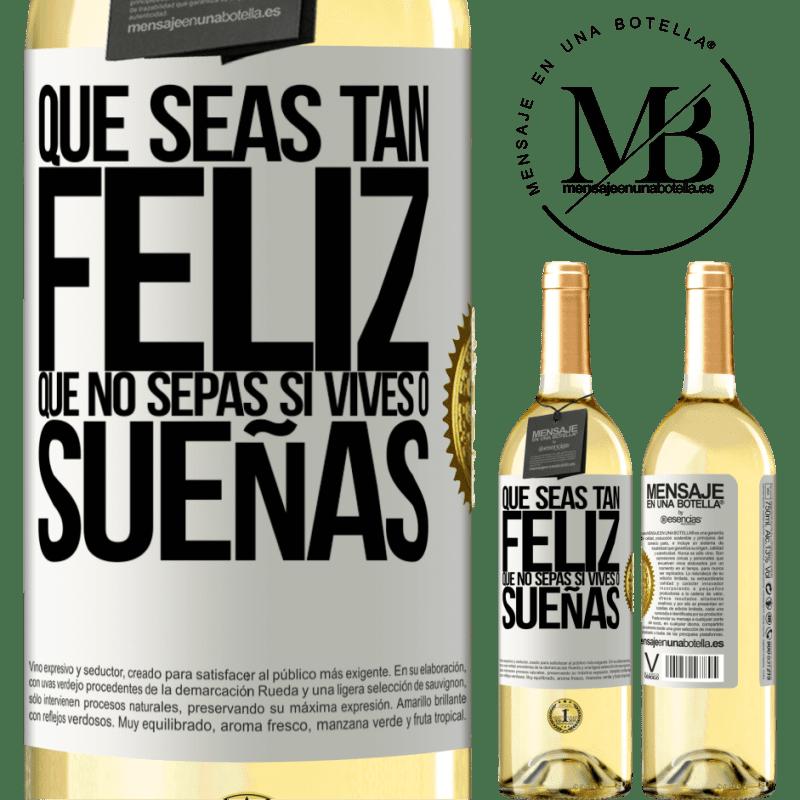 24,95 € Envoi gratuit | Vin blanc Édition WHITE Puissiez-vous être si heureux que vous ne savez pas si vous vivez ou rêvez Étiquette Blanche. Étiquette personnalisable Vin jeune Récolte 2020 Verdejo