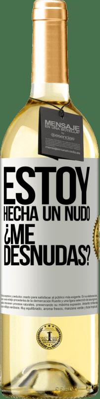 24,95 € Free Shipping   White Wine WHITE Edition Estoy hecha un nudo. ¿Me desnudas? White Label. Customizable label Young wine Harvest 2020 Verdejo