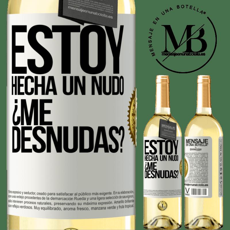 24,95 € Free Shipping | White Wine WHITE Edition Estoy hecha un nudo. ¿Me desnudas? White Label. Customizable label Young wine Harvest 2020 Verdejo