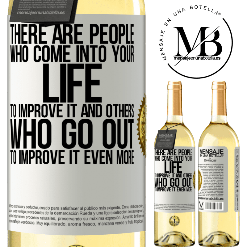 24,95 € Free Shipping | White Wine WHITE Edition There are people who come into your life to improve it and others who go out to improve it even more White Label. Customizable label Young wine Harvest 2020 Verdejo