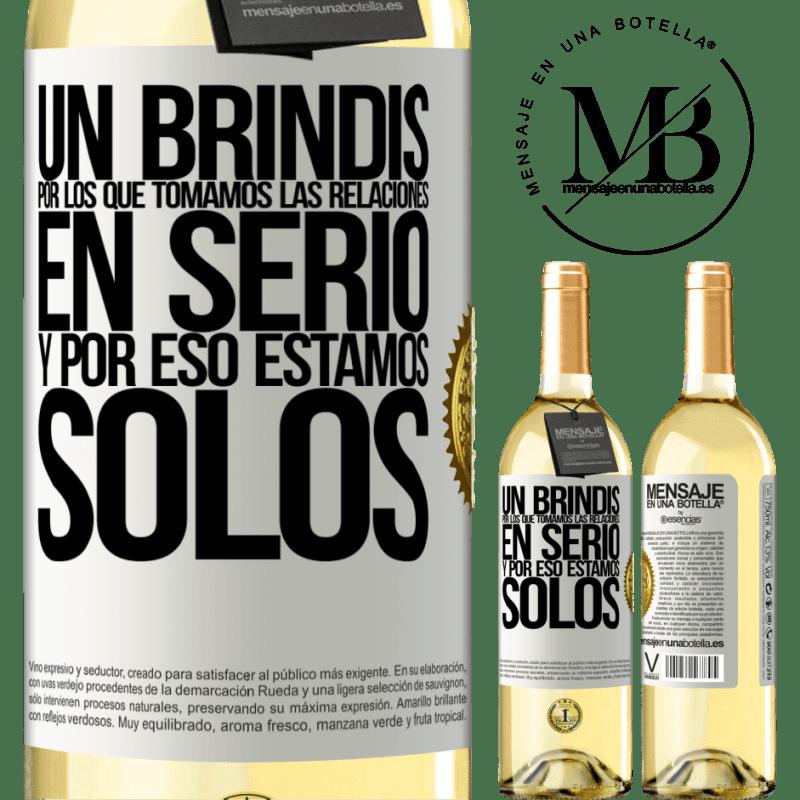 24,95 € Envoi gratuit   Vin blanc Édition WHITE Un toast pour ceux qui prennent les relations au sérieux et c'est pourquoi nous sommes seuls Étiquette Blanche. Étiquette personnalisable Vin jeune Récolte 2020 Verdejo