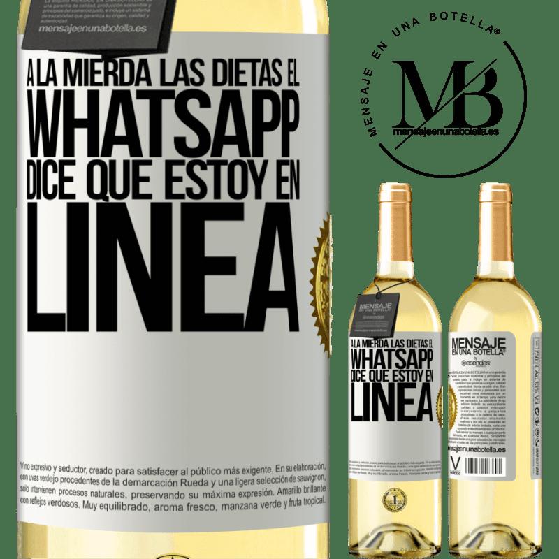 24,95 € Envío gratis | Vino Blanco Edición WHITE A la mierda las dietas, el whatsapp dice que estoy en linea Etiqueta Blanca. Etiqueta personalizable Vino joven Cosecha 2020 Verdejo