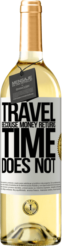 24,95 € Free Shipping | White Wine WHITE Edition Travel, because money returns. Time does not White Label. Customizable label Young wine Harvest 2020 Verdejo