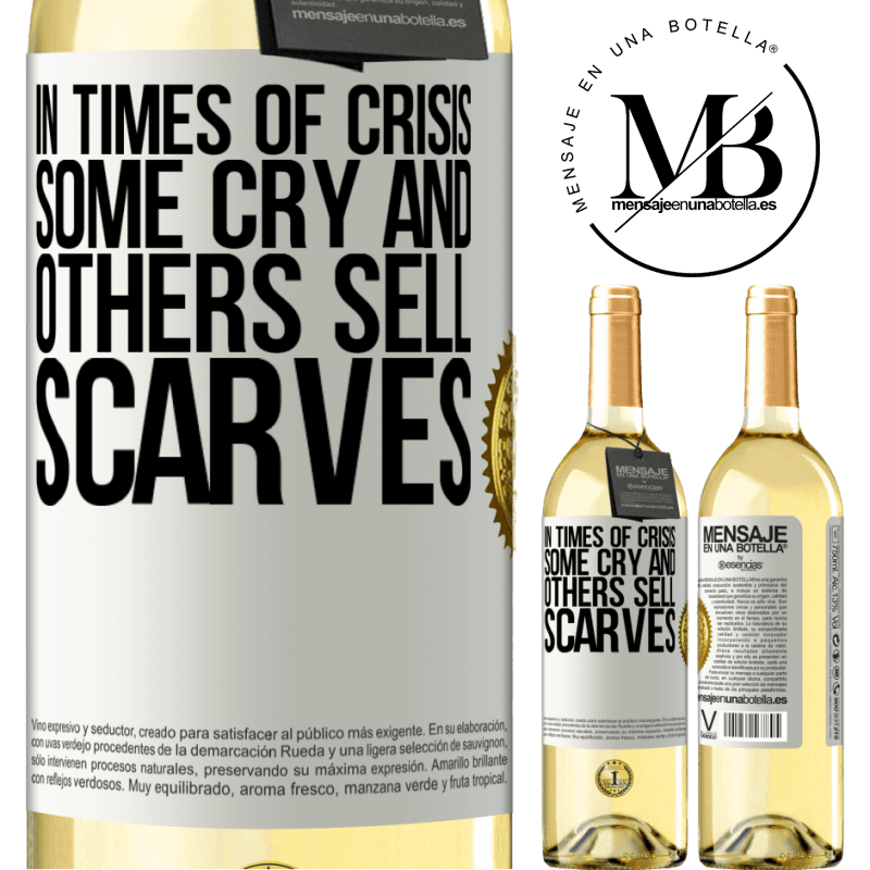 24,95 € Free Shipping | White Wine WHITE Edition In times of crisis, some cry and others sell scarves White Label. Customizable label Young wine Harvest 2020 Verdejo