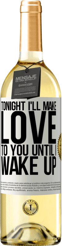 24,95 € Free Shipping | White Wine WHITE Edition Tonight I'll make love to you until I wake up White Label. Customizable label Young wine Harvest 2020 Verdejo