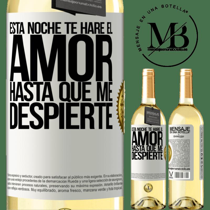 24,95 € Envío gratis | Vino Blanco Edición WHITE Esta noche te haré el amor hasta que me despierte Etiqueta Blanca. Etiqueta personalizable Vino joven Cosecha 2020 Verdejo