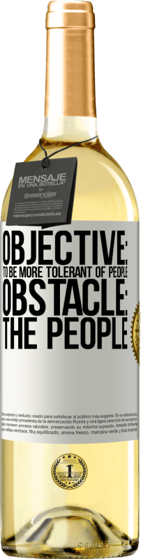 24,95 € Free Shipping   White Wine WHITE Edition Objective: to be more tolerant of people. Obstacle: the people White Label. Customizable label Young wine Harvest 2020 Verdejo