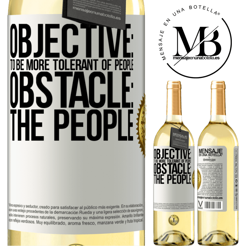 24,95 € Free Shipping | White Wine WHITE Edition Objective: to be more tolerant of people. Obstacle: the people White Label. Customizable label Young wine Harvest 2020 Verdejo