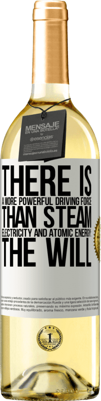 24,95 € Free Shipping | White Wine WHITE Edition There is a more powerful driving force than steam, electricity and atomic energy: The will White Label. Customizable label Young wine Harvest 2020 Verdejo