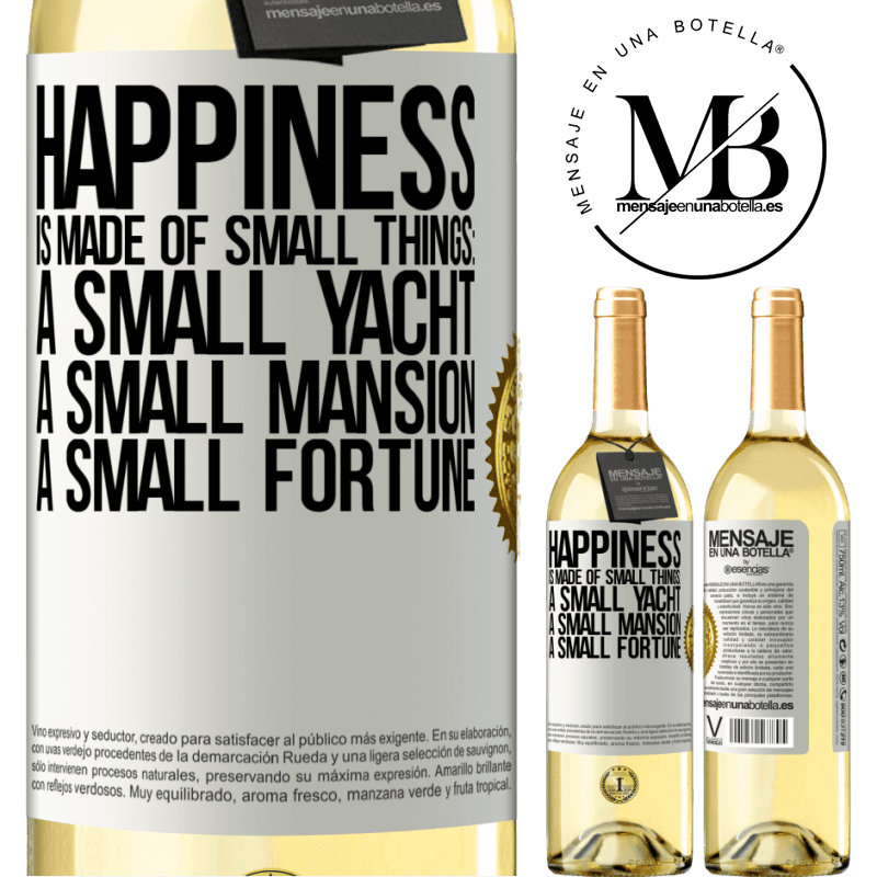 24,95 € Free Shipping   White Wine WHITE Edition Happiness is made of small things: a small yacht, a small mansion, a small fortune White Label. Customizable label Young wine Harvest 2020 Verdejo