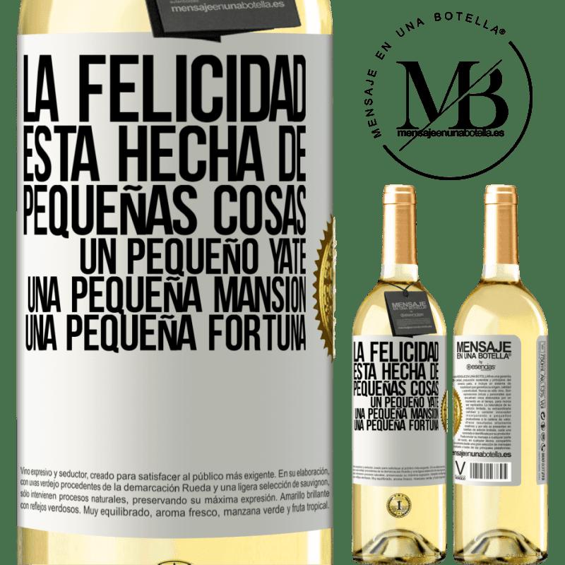 24,95 € Envío gratis | Vino Blanco Edición WHITE La felicidad está hecha de pequeñas cosas: un pequeño yate, una pequeña mansión, una pequeña fortuna Etiqueta Blanca. Etiqueta personalizable Vino joven Cosecha 2020 Verdejo