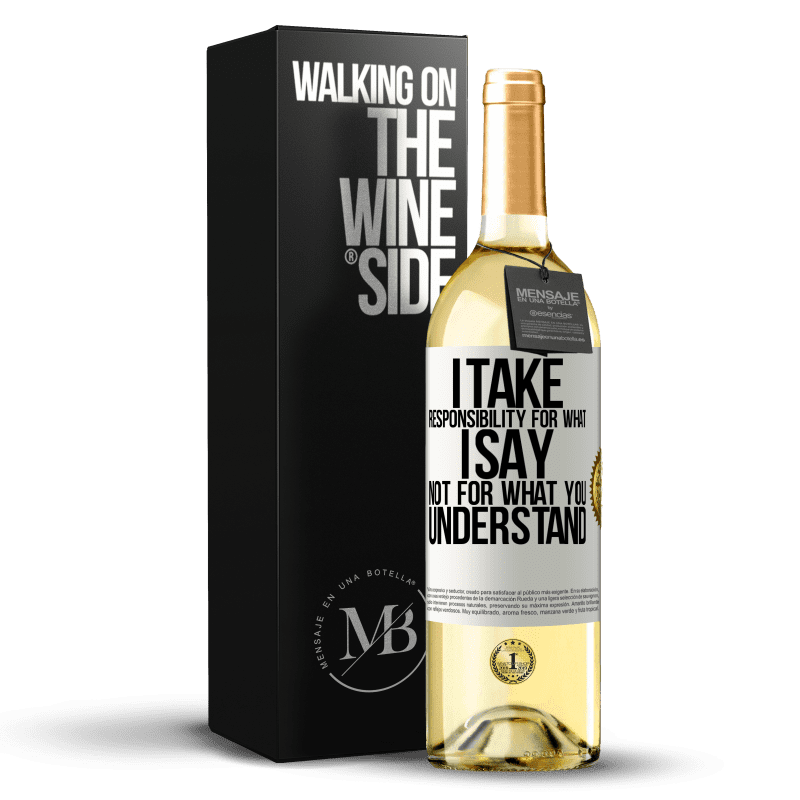 24,95 € Free Shipping   White Wine WHITE Edition I take responsibility for what I say, not for what you understand White Label. Customizable label Young wine Harvest 2020 Verdejo