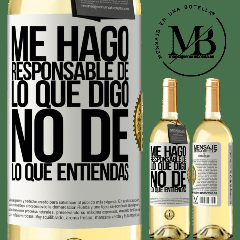 24,95 € Envío gratis | Vino Blanco Edición WHITE Me hago responsable de lo que digo, no de lo que entiendas Etiqueta Blanca. Etiqueta personalizable Vino joven Cosecha 2020 Verdejo