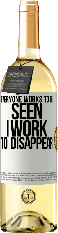 24,95 € Free Shipping   White Wine WHITE Edition Everyone works to be seen. I work to disappear White Label. Customizable label Young wine Harvest 2020 Verdejo