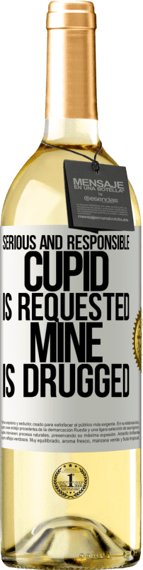 «Serious and responsible cupid is requested, mine is drugged» WHITE Edition