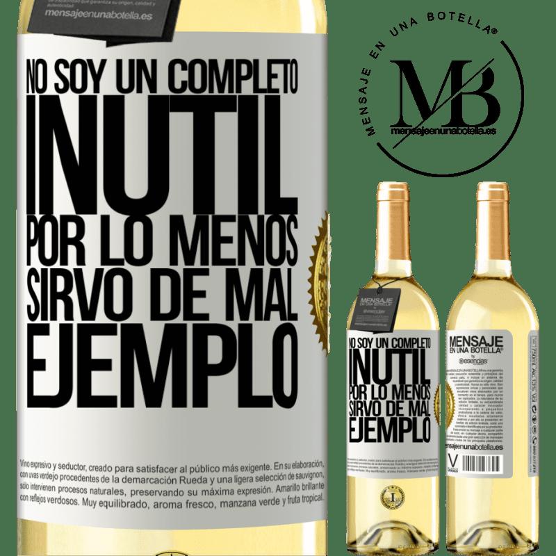 24,95 € Envío gratis   Vino Blanco Edición WHITE No soy un completo inútil... Por lo menos sirvo de mal ejemplo Etiqueta Blanca. Etiqueta personalizable Vino joven Cosecha 2020 Verdejo