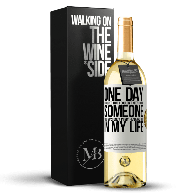24,95 € Free Shipping | White Wine WHITE Edition One day I realized that I couldn't keep loving someone who was only in my head and not in my life White Label. Customizable label Young wine Harvest 2020 Verdejo