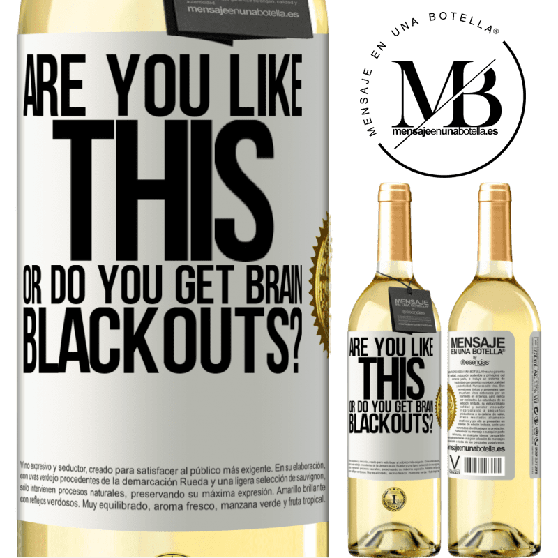 24,95 € Free Shipping | White Wine WHITE Edition are you like this or do you get brain blackouts? White Label. Customizable label Young wine Harvest 2020 Verdejo