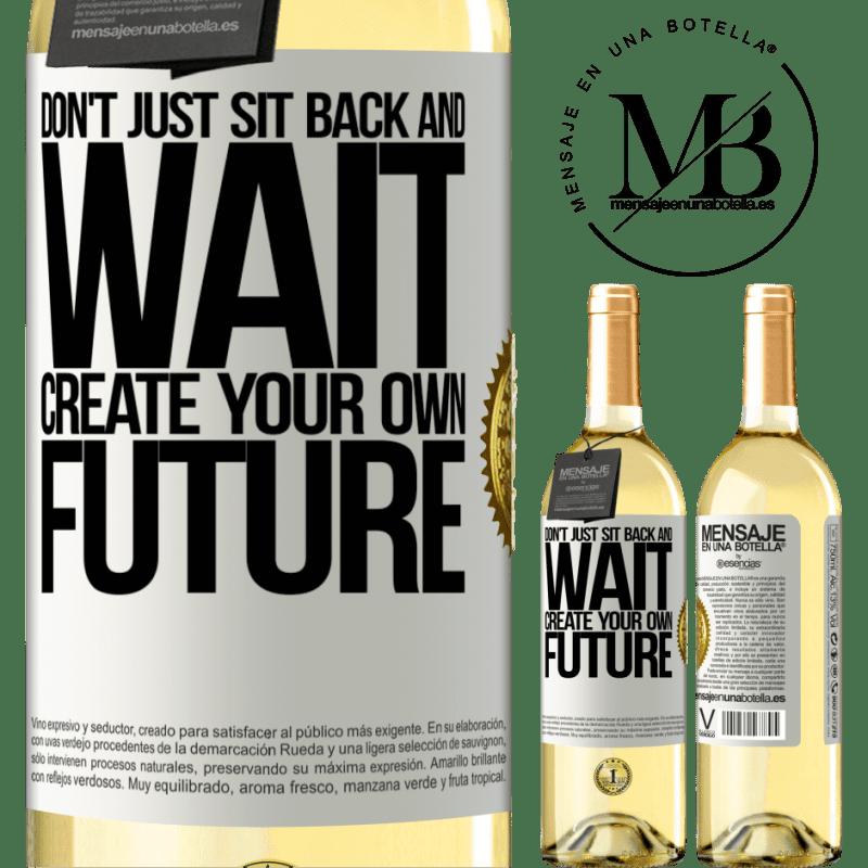 24,95 € Envío gratis | Vino Blanco Edición WHITE No te sientes y esperes, crea tu propio futuro Etiqueta Blanca. Etiqueta personalizable Vino joven Cosecha 2020 Verdejo