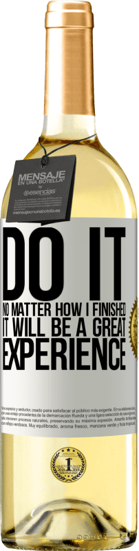24,95 € Free Shipping | White Wine WHITE Edition Do it, no matter how I finished, it will be a great experience White Label. Customizable label Young wine Harvest 2020 Verdejo