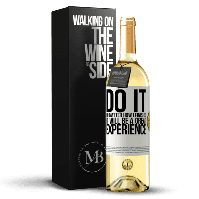 «Do it, no matter how I finished, it will be a great experience» WHITE Edition