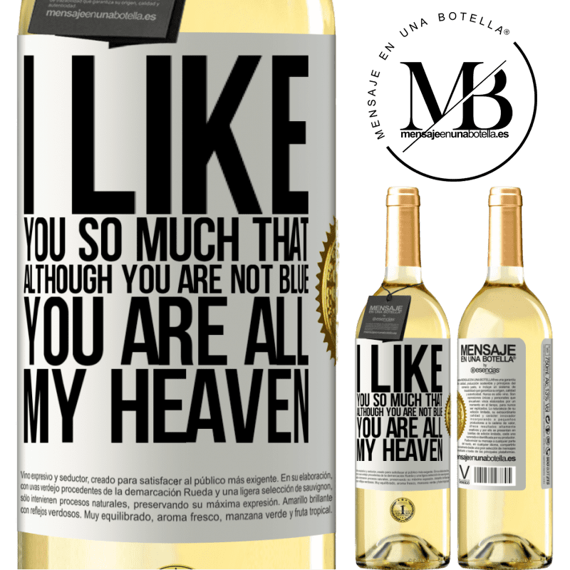 24,95 € Free Shipping   White Wine WHITE Edition I like you so much that, although you are not blue, you are all my heaven White Label. Customizable label Young wine Harvest 2020 Verdejo