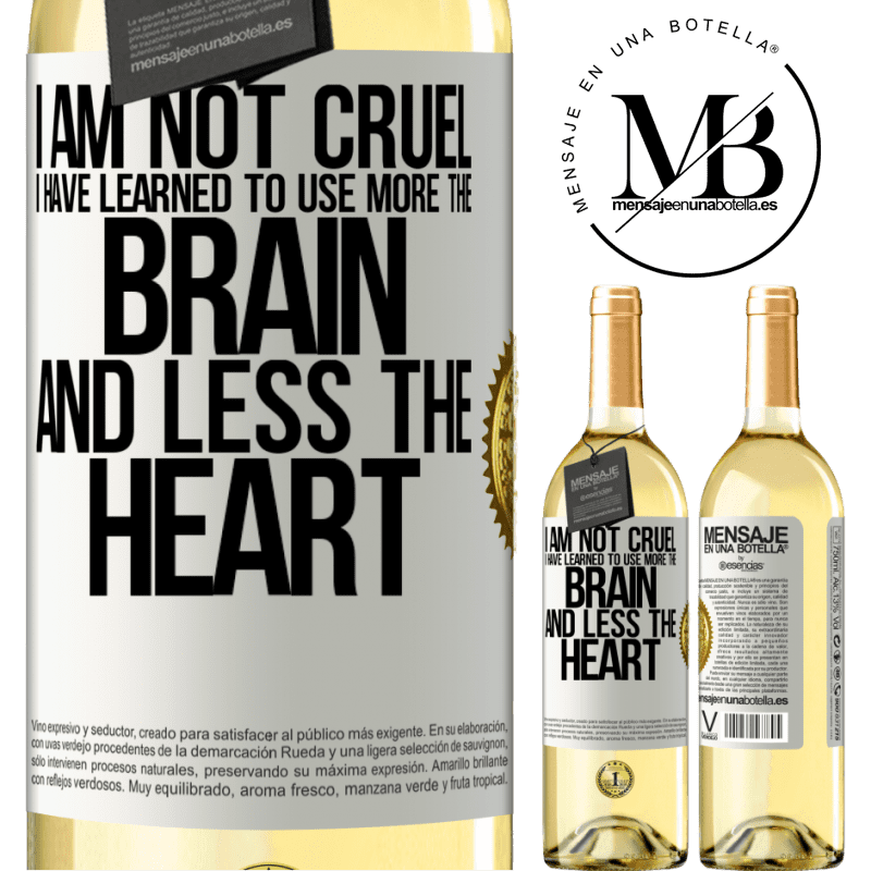 24,95 € Free Shipping   White Wine WHITE Edition I am not cruel, I have learned to use more the brain and less the heart White Label. Customizable label Young wine Harvest 2020 Verdejo