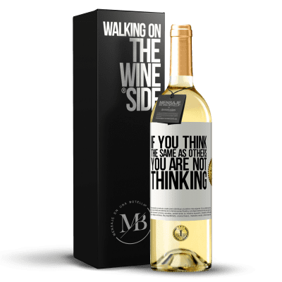 «If you think the same as others, you are not thinking» WHITE Edition