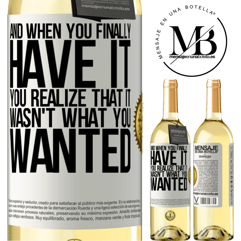 24,95 € Free Shipping | White Wine WHITE Edition And when you finally have it, you realize that it wasn't what you wanted White Label. Customizable label Young wine Harvest 2020 Verdejo