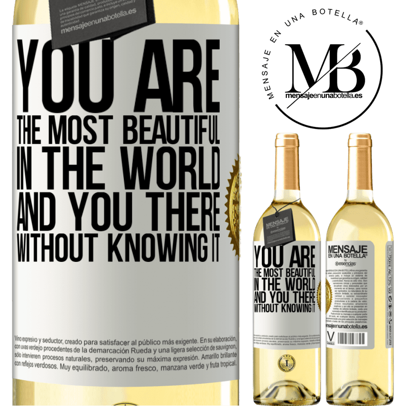 24,95 € Free Shipping | White Wine WHITE Edition You are the most beautiful in the world, and you there, without knowing it White Label. Customizable label Young wine Harvest 2020 Verdejo