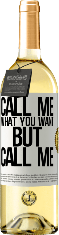 24,95 € Free Shipping   White Wine WHITE Edition Call me what you want, but call me White Label. Customizable label Young wine Harvest 2020 Verdejo