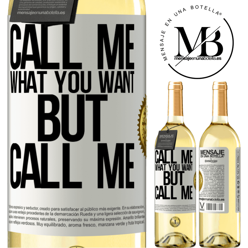 24,95 € Free Shipping | White Wine WHITE Edition Call me what you want, but call me White Label. Customizable label Young wine Harvest 2020 Verdejo