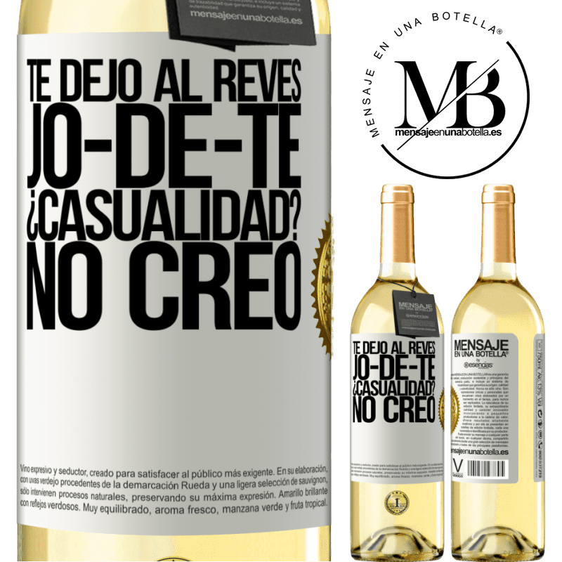 24,95 € Free Shipping | White Wine WHITE Edition TE DEJO, al revés, JO-DE-TE ¿Casualidad? No creo White Label. Customizable label Young wine Harvest 2020 Verdejo