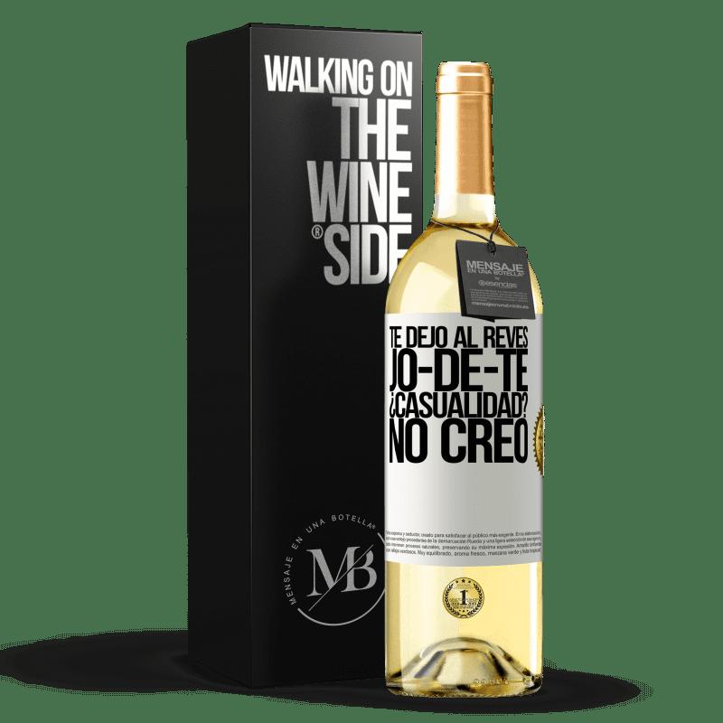 24,95 € Free Shipping | White Wine WHITE Edition TE DEJO, al revés, JO-DE-TE ¿Casualidad? No creo White Label. Customizable label Young wine Harvest 2020 Verdejo