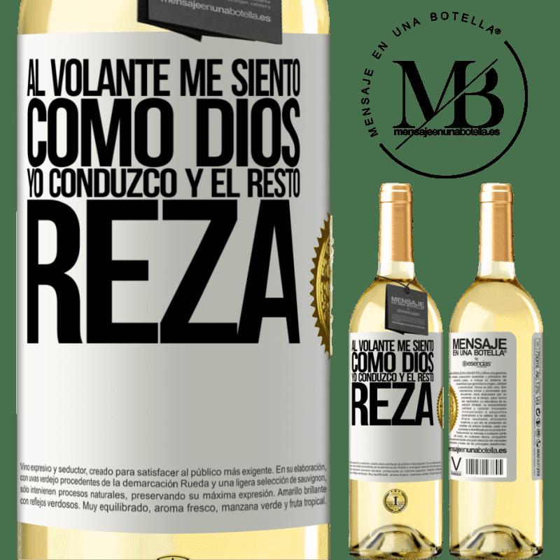 24,95 € Envío gratis | Vino Blanco Edición WHITE Al volante me siento como Dios. Yo conduzco y el resto reza Etiqueta Blanca. Etiqueta personalizable Vino joven Cosecha 2020 Verdejo