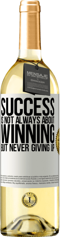 24,95 € Free Shipping | White Wine WHITE Edition Success is not always about winning, but never giving up White Label. Customizable label Young wine Harvest 2020 Verdejo