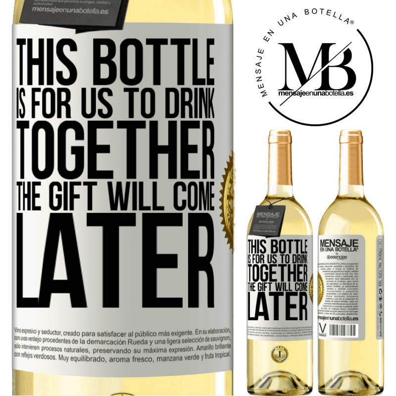 24,95 € Free Shipping | White Wine WHITE Edition This bottle is for us to drink together. The gift will come later White Label. Customizable label Young wine Harvest 2020 Verdejo