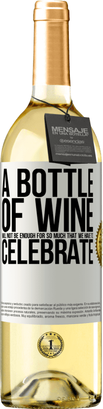 24,95 € Free Shipping   White Wine WHITE Edition A bottle of wine will not be enough for so much that we have to celebrate White Label. Customizable label Young wine Harvest 2020 Verdejo