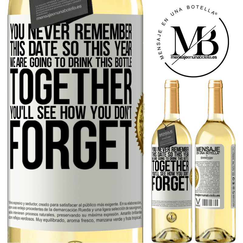 24,95 € Free Shipping | White Wine WHITE Edition You never remember this date, so this year we are going to drink this bottle together. You'll see how you don't forget White Label. Customizable label Young wine Harvest 2020 Verdejo