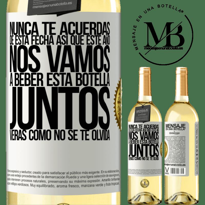 24,95 € Envío gratis | Vino Blanco Edición WHITE Nunca te acuerdas de esta fecha, así que este año nos vamos a beber esta botella juntos. Verás como no se te olvida Etiqueta Blanca. Etiqueta personalizable Vino joven Cosecha 2020 Verdejo