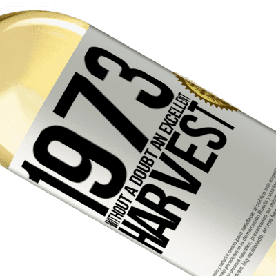 Unique & Personal Expressions. «1973. Without a doubt, an excellent harvest» WHITE Edition