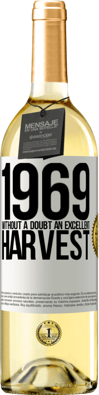 24,95 € Free Shipping   White Wine WHITE Edition 1969. Without a doubt, an excellent harvest White Label. Customizable label Young wine Harvest 2020 Verdejo
