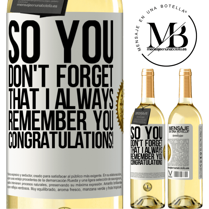24,95 € Free Shipping | White Wine WHITE Edition So you don't forget that I always remember you. Congratulations! White Label. Customizable label Young wine Harvest 2020 Verdejo