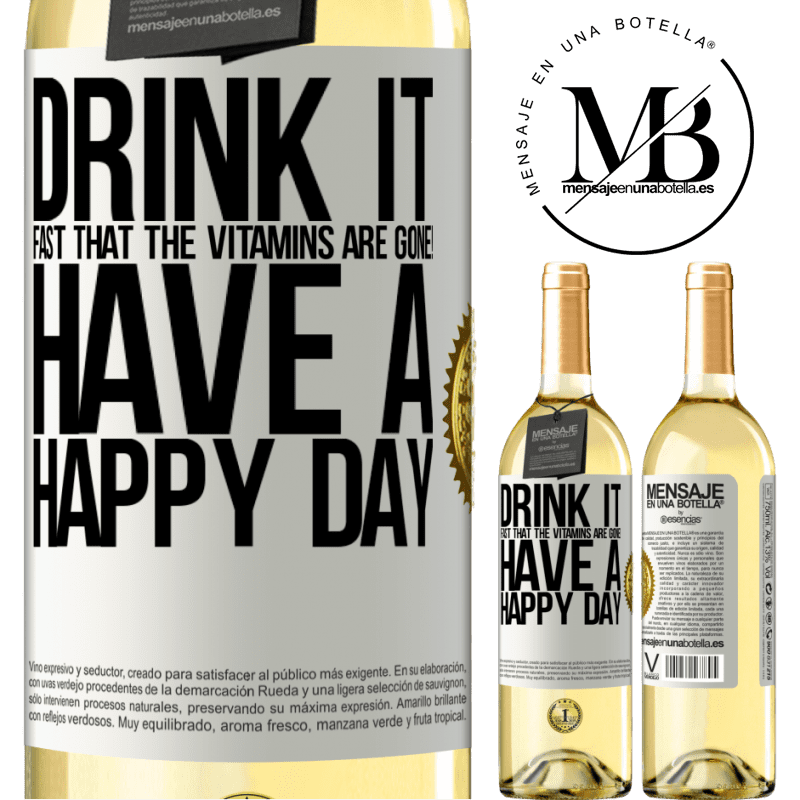 24,95 € Free Shipping | White Wine WHITE Edition Drink it fast that the vitamins are gone! Have a happy day White Label. Customizable label Young wine Harvest 2020 Verdejo