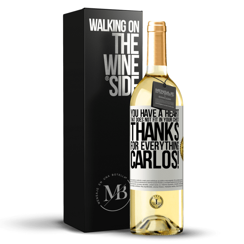 24,95 € Free Shipping | White Wine WHITE Edition You have a heart that does not fit in your chest. Thanks for everything, Carlos! White Label. Customizable label Young wine Harvest 2020 Verdejo