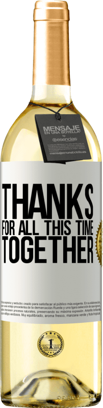 24,95 € Free Shipping   White Wine WHITE Edition Thanks for all this time together White Label. Customizable label Young wine Harvest 2020 Verdejo