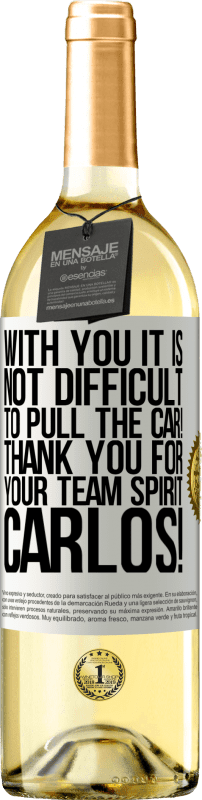 «With you it is not difficult to pull the car! Thank you for your team spirit Carlos!» WHITE Edition