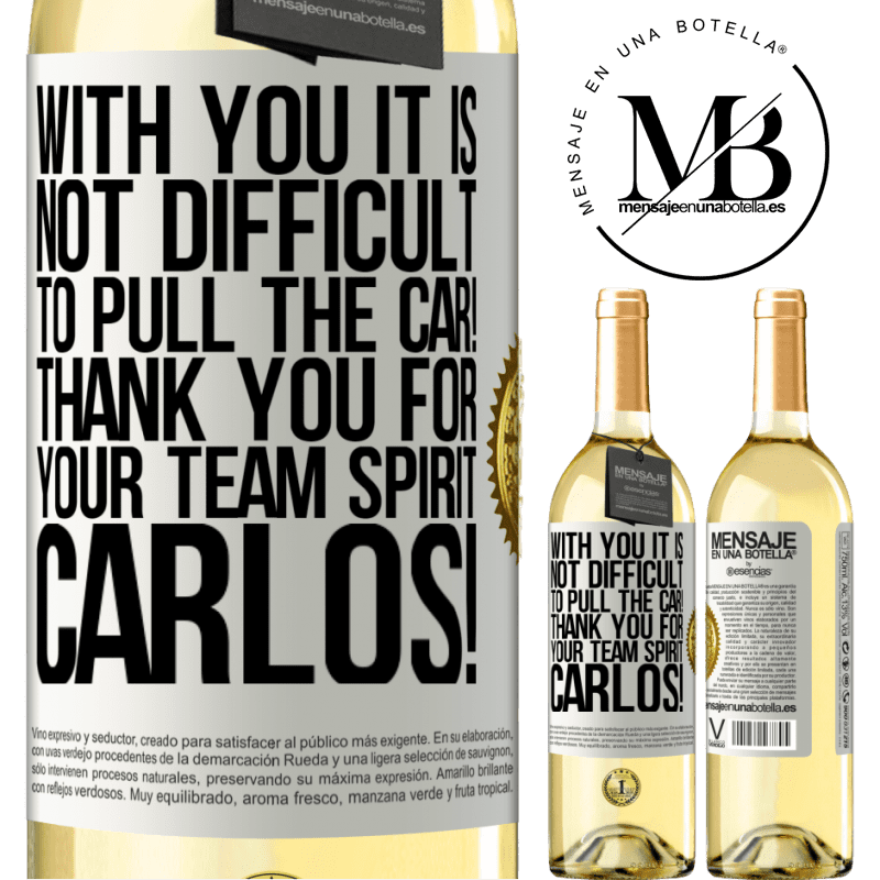 24,95 € Free Shipping | White Wine WHITE Edition With you it is not difficult to pull the car! Thank you for your team spirit Carlos! White Label. Customizable label Young wine Harvest 2020 Verdejo