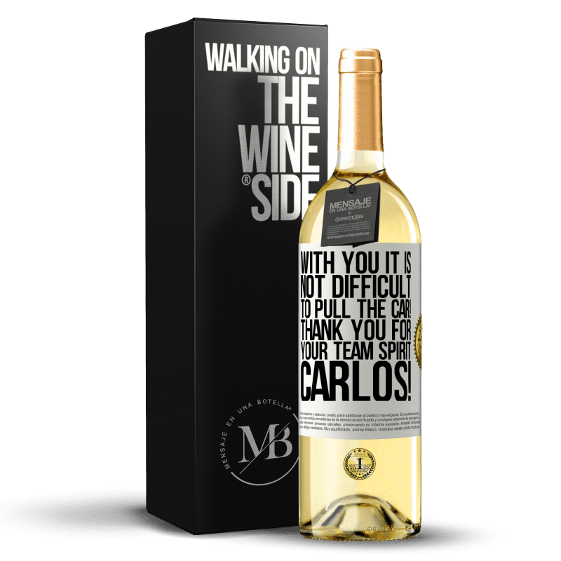 24,95 € Free Shipping   White Wine WHITE Edition With you it is not difficult to pull the car! Thank you for your team spirit Carlos! White Label. Customizable label Young wine Harvest 2020 Verdejo