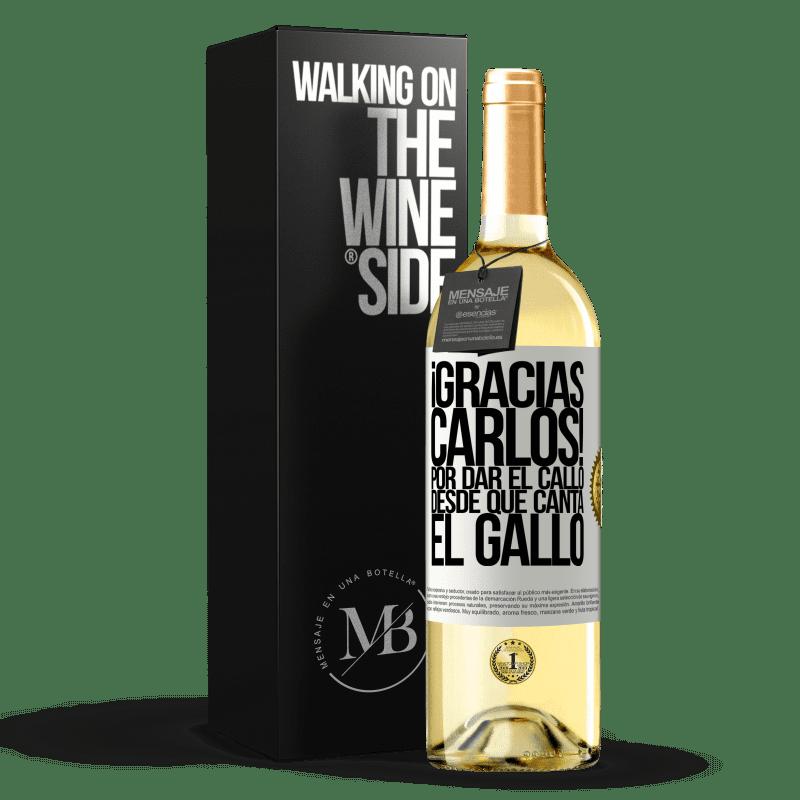 24,95 € Free Shipping   White Wine WHITE Edition Gracias Carlos! Por dar el callo desde que canta el gallo White Label. Customizable label Young wine Harvest 2020 Verdejo